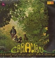Caravan - If I Could Do It All Over Again,...