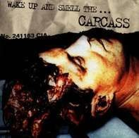 Carcass - Wake Up And Smell The...Carcass