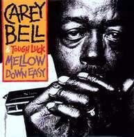 CAREY BELL - MELLOW DOWN EASY =180GR=