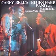 Carey Bell's Blues Harp Band with Lurrie Bell - Goin' On Main Street