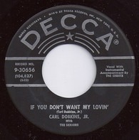 Carl Dobkins Jr. With The Seniors - If You Don't Want My Lovin' / Love Is Everything