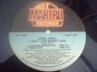 Carl Hall - I Just Love Makin' Love
