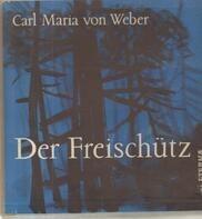 Carl Maria von Weber - Der Freischütz