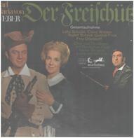 Carl Maria von Weber / Lotte Schädle , Claire Watson , Rudolf Schock , Gottlob Frick , Fritz Ollend - Der Freischütz