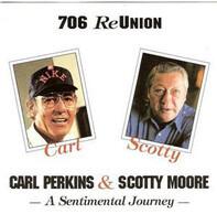 Carl Perkins & Scotty Moore - 706 Reunion - A Sentimental Journey