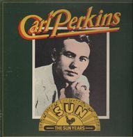 Carl Perkins - The Sun Years