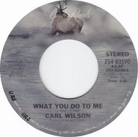 Carl Wilson - What You Do To Me