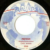 Carl Mann - Pretend / Rockin' Love