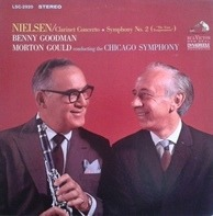 Carl Nielsen / Benny Goodman , Morton Gould Conducting The The Chicago Symphony Orchestra - Clarinet Concerto / Symphony No. 2 ('The Four Temperaments')