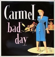 Carmel - Bad Day