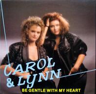 Carol & Lynn - Be Gentle With My Heart