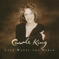 Carole King - Love Makes the World