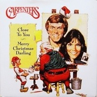 Carpenters - Merry Christmas Darling / (They Long To Be) Close To You