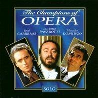 Carreras, Pavarotti, Domingo - Champions of Opera - Solo