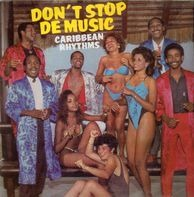 Carribean Rhythms - Don't Stop De Music
