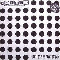 Carter The Unstoppable Sex Machine - 101 Damnations