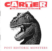 Carter The Unstoppable Sex Machine - Post Historic Monsters