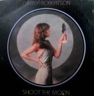 Carter Robertson - Shoot the Moon