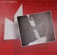 Cartoon - Never Ending Love (Ba-Ma-La-Ma-Loo)