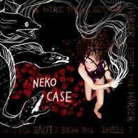 NEKO CASE - The Worse Things Get,The Harder I Fight(Deluxe Edition)