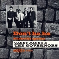 Casey Jones & The Governors - Don't Ha Ha / Nashville Special