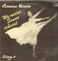 Caterina Valente - Wo Meine Sonne Scheint - Edition 11