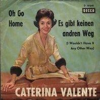 Caterina Valente - Oh Go Home / Es Gibt Keinen Andren Weg
