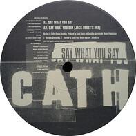 Cath Coffeyn - Say What You Say