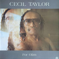 Cecil Taylor - For Olim
