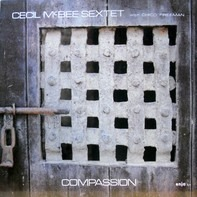 Cecil McBee Sextet With Chico Freeman - Compassion