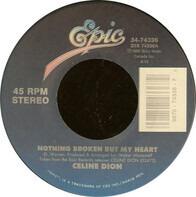Céline Dion - Nothing Broken But My Heart / Unison