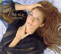 Céline Dion - Tout En Amour (The Collector's Series Volume One)