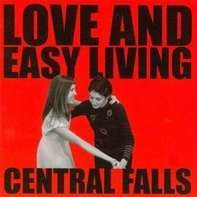 Central Falls - Love and Easy Living