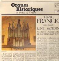 Cesar Franck - Orgues historiques - le monde de l'orgue (Rene Saorgin)