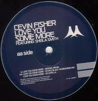 Cevin Fisher - Love You Some More