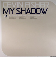 Cevin Fisher - My Shadow