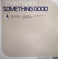 Cevin Fisher - SOMETHING GOOD