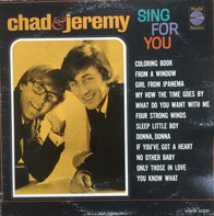 Chad & Jeremy - sing for you