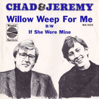 Chad & Jeremy - Willow Weep For Me / If She Was Mine