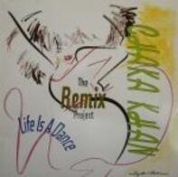 Chaka Khan - Life Is A Dance - The Remix Project