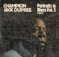 Champion Jack Dupree - Portraits In Blues Vol.5