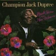 Champion Jack Dupree - Back Home in New Orleans