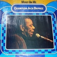 Champion Jack Dupree - Mercy On Me