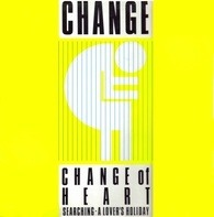 Change - Change Of Heart / Searching / A Lover's Holiday