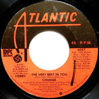 Change - The Very Best In You / You're My Girl