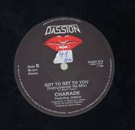 Charade - Got To Get To You