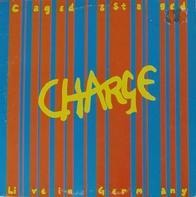 Charge - Caged & Staged - Live In Germany