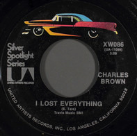 Charles Brown - I Lost Everything / Lonesome Feeling