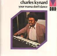 Charles Kynard - Your Mama Don't Dance