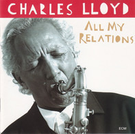 Charles Lloyd - All My Relations